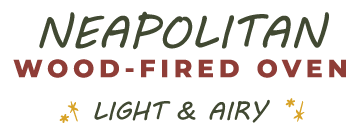 Neapolitan - Wood-Fired Oven - Light & Airy